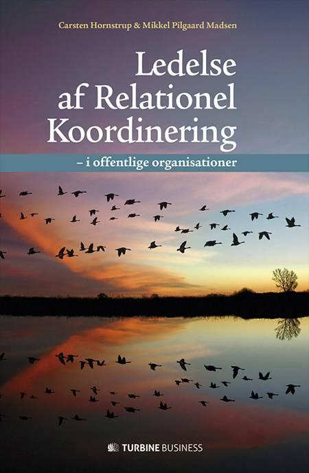Ledelse af relationel koordinering af Carsten Hornstrup og Mikkel Pilgaard Madsen