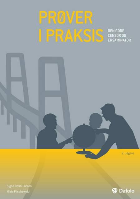 Prøver i praksis af Signe Holm-Larsen og Niels Plischewski