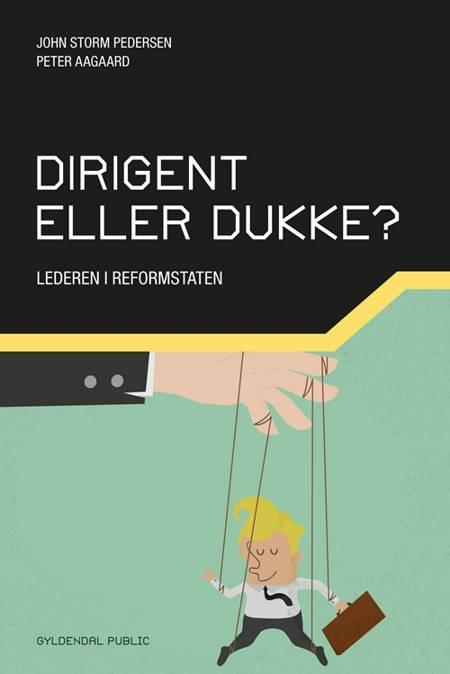 Dirigent eller dukke? af Peter Aagaard og John Storm Pedersen