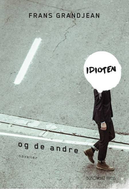 Idioten og de andre af Frans Grandjean