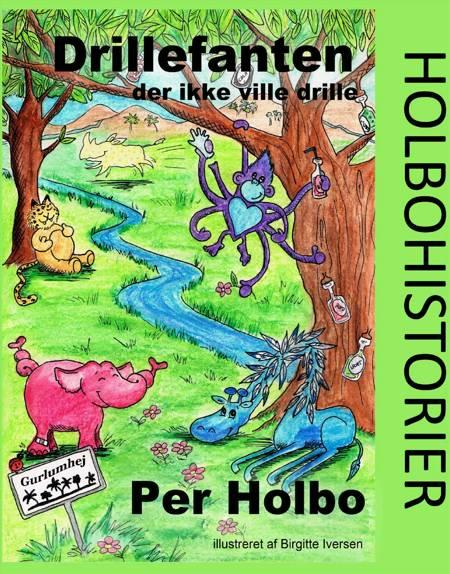 Drillefanten, der ikke ville drille af Per Holbo
