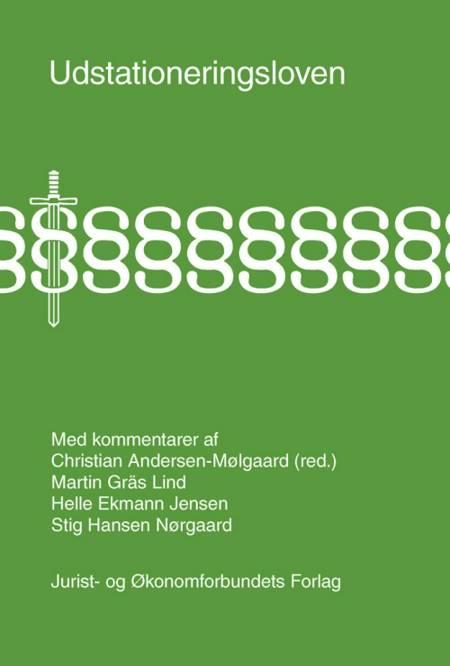 Udstationeringsloven med kommentarer af Martin Gräs Lind, Christian Andersen-Mølgaard, Stig Hansen Nørgaard og Helle Ekmann Jensen m.fl.