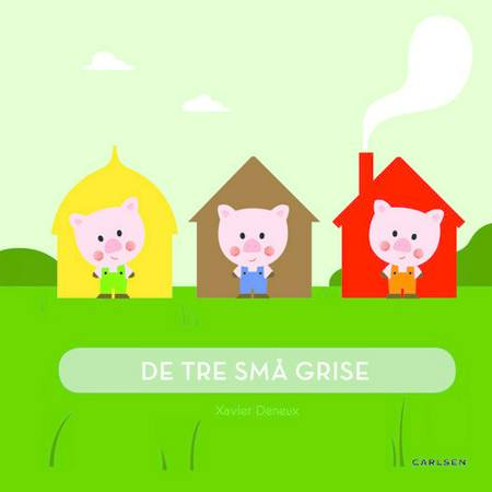 De tre små grise af Xavier Deneux
