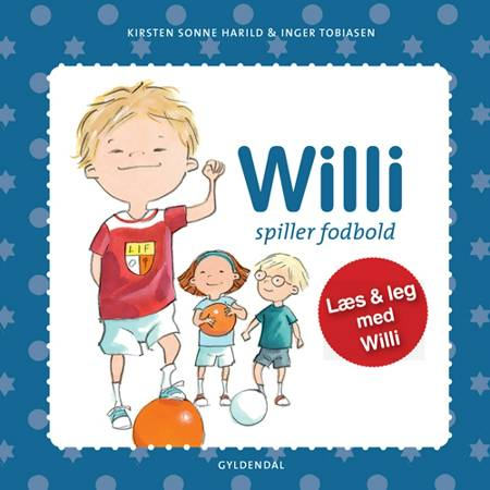 Willi spiller fodbold af Kirsten Sonne Harild og Inger Tobiasen