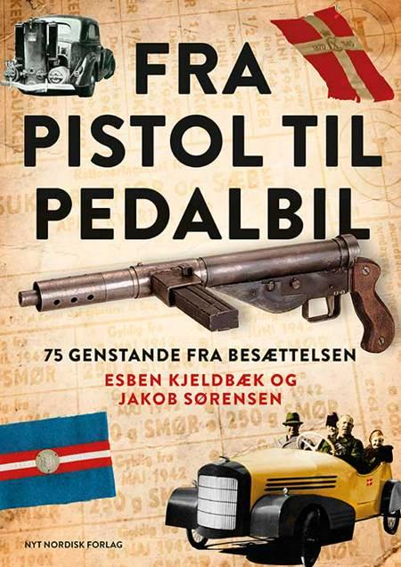 Fra pistol til pedalbil af Esben Kjeldbæk og Jakob Sørensen