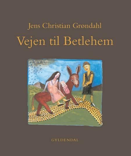 Vejen til Betlehem af Jens Christian Grøndahl