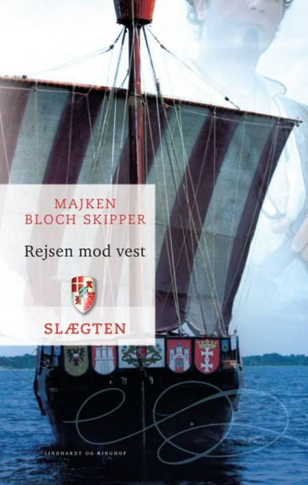 Rejsen mod vest af Majken Bloch Skipper