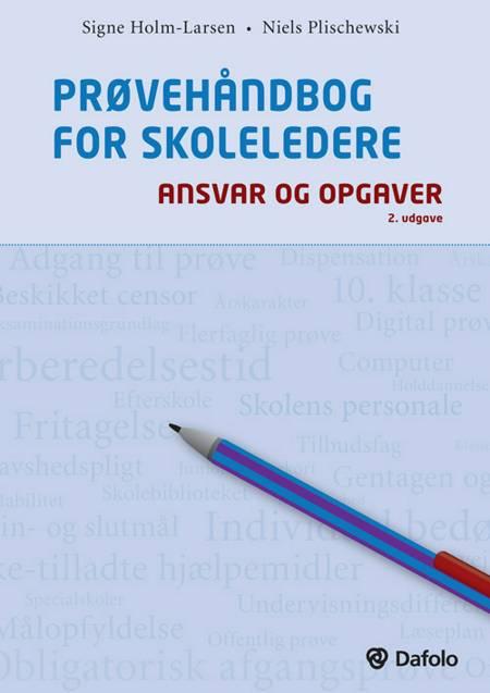 Prøvehåndbog for skoleledere - ansvar og opgaver af Signe Holm-Larsen og Niels Plischewski