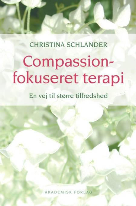 Compassionfokuseret terapi af Christina Schlander