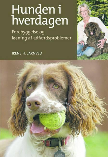 Hunden i hverdagen af Irene H. Jarnved