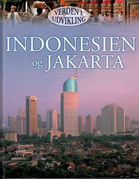 Indonesien og Jakarta af Louise Spilsbury
