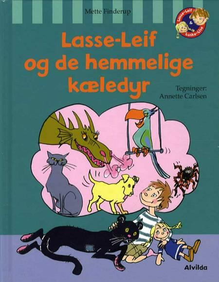 Lasse-Leif og de hemmelige kæledyr af Mette Finderup