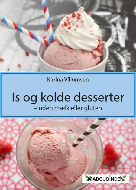 Is og kolde desserter - uden mælk eller gluten af Karina Villumsen