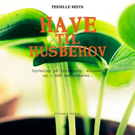 Have til husbehov af Pernille Westh
