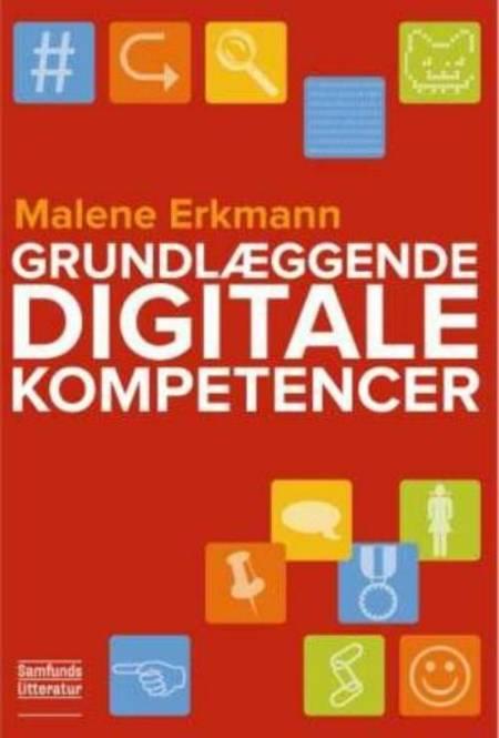 Grundbog i digitale kompetencer af Malene Erkmann