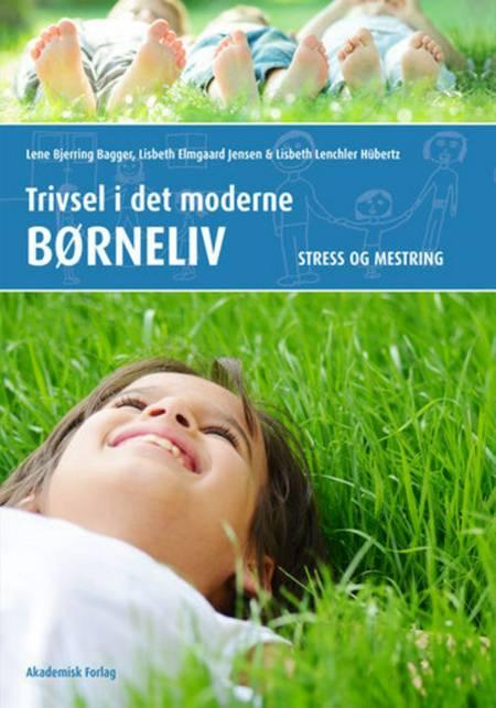 Trivsel i det moderne børneliv af Lene Bjerring Bagger