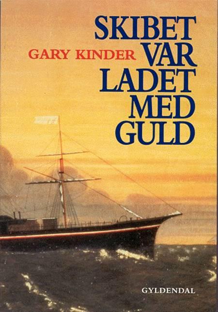 Skibet var ladet med guld af Gary Kinder