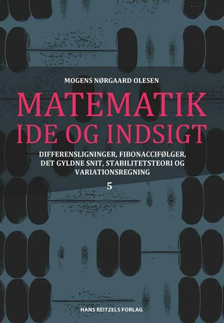 Matematik - idé og indsigt af Mogens Nørgaard Olesen