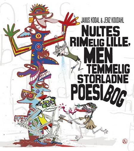 Nultes rimelig lille, men temmelig storladne poesibog af Janus Kodal