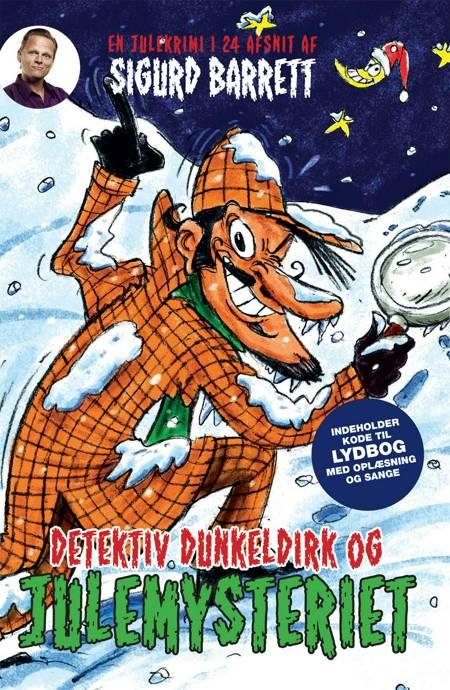 Detektiv Dunkeldirk og julemysteriet af Sigurd Barrett
