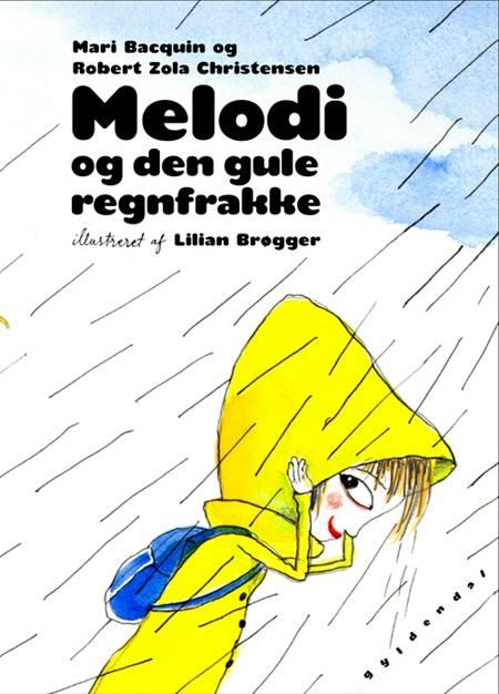 Melodi og den gule regnfrakke af Robert Zola Christensen og Mari Bacquin
