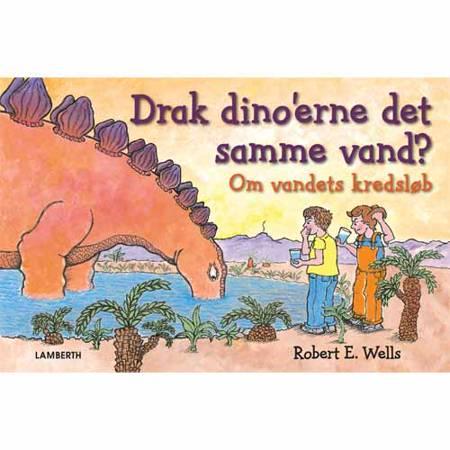 Drak dino´erne det samme vand? af Robert E. Wells