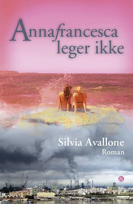 Annafrancesca leger ikke af Silvia Avallone