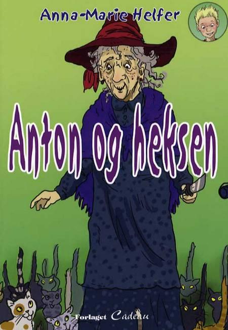 Anton og heksen af Anna-Marie Helfer