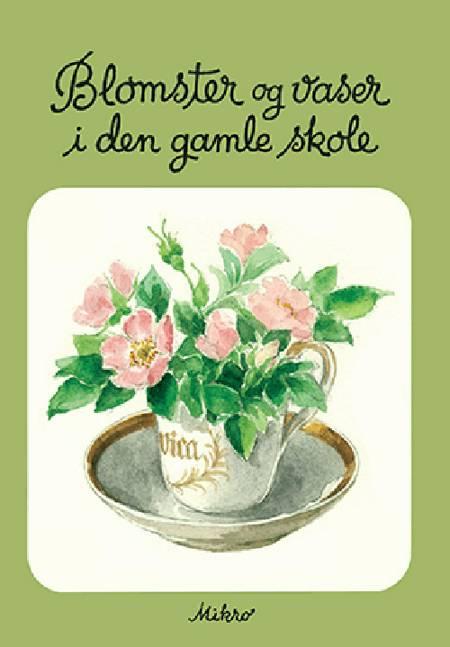 Blomster og vaser i den gamle skole af Inga Linde Jensen