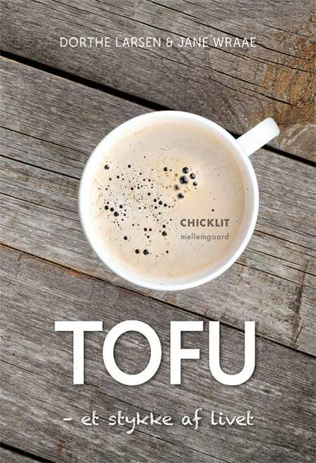 TOFU - et stykke af livet af Dorthe Larsen og Jane Wraae