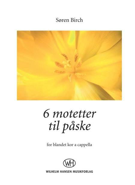 6 motetter til påske af Søren Birch