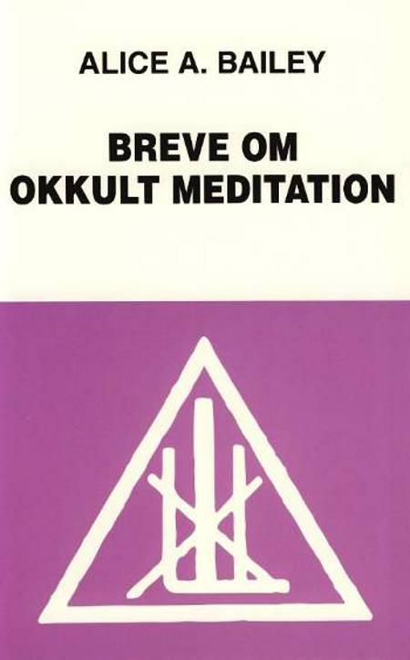 Breve om okkult meditation af Alice Bailey