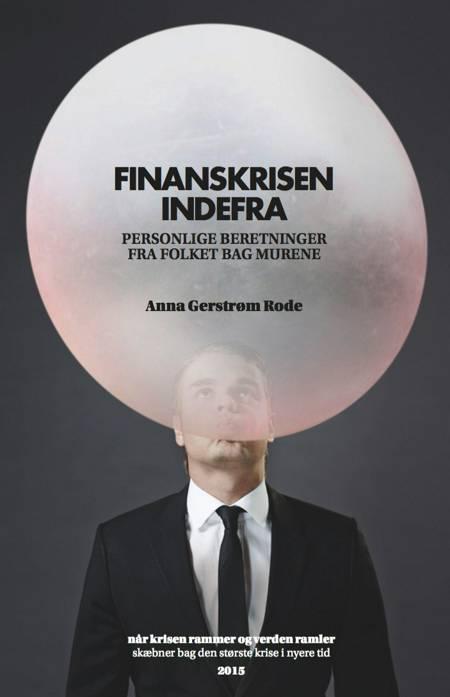 Finanskrisen indefra af Anna Gerstrøm Rode