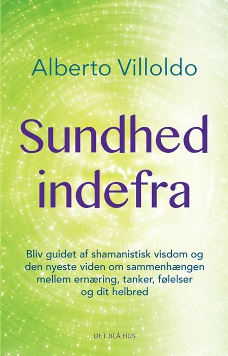 Sundhed indefra af Alberto Villoldo og Alberto Villodo
