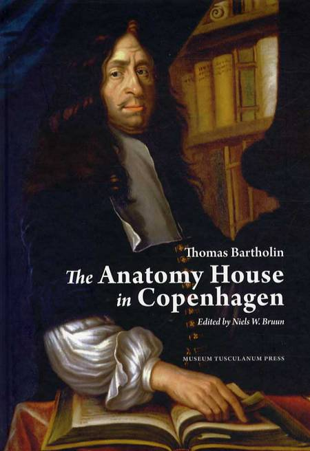 The anatomy house i Copenhagen af Thomas Bartholin og Niels W. Bruun