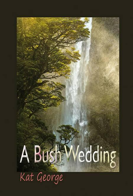 A Bush Wedding af Kat George