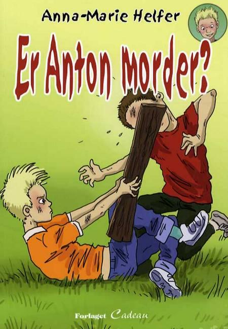 Er Anton morder? af Anna-Marie Helfer