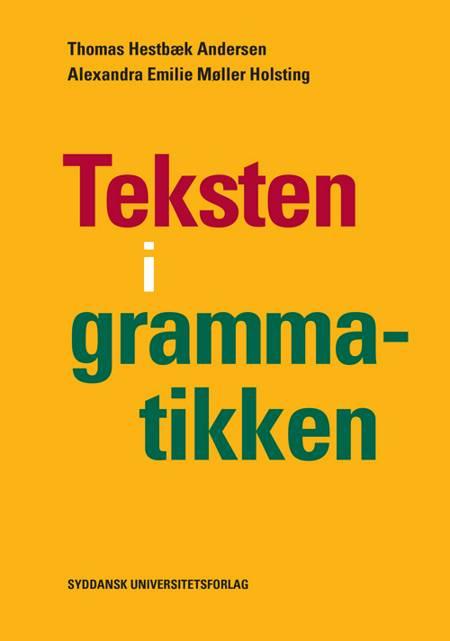 Teksten i grammatikken af Thomas Hestbæk Andersen og Alexandra Emilie Møller Holsting
