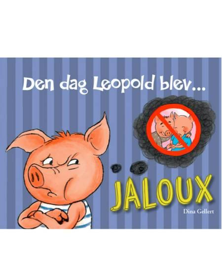 Den dag Leopold blev - jaloux af Dina Gellert