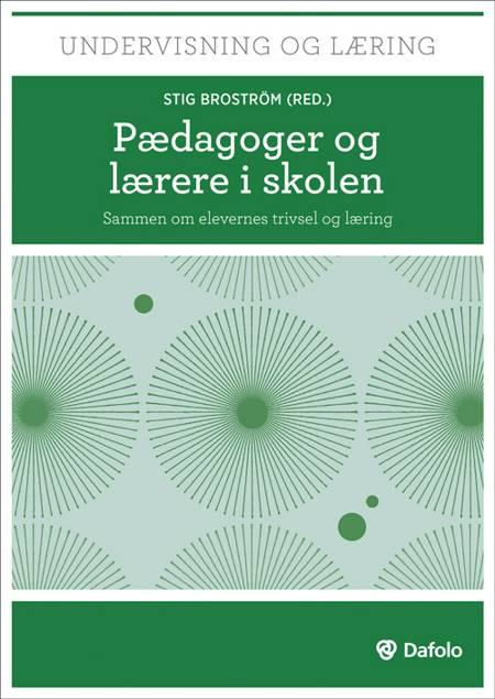 Pædagoger og lærere i skolen af Stig Broström, Trine Ankerstjerne og Carsten Andersen m.fl.