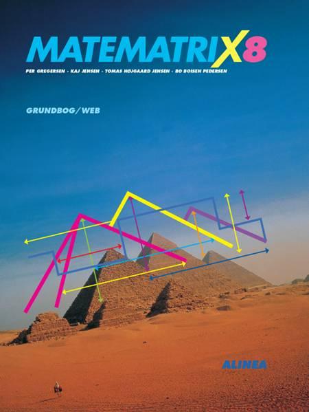 Matematrix 8 af Per Gregersen, Kaj Jensen, Bo Boisen Pedersen, Tomas Højgaard Jensen, Lene Hvilsom Larsen og Helle Thorbjørnsen m.fl.