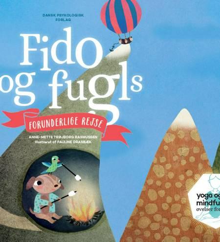 Fido og Fugls forunderlige rejse af Anne-Mette Trøjborg Rasmussen