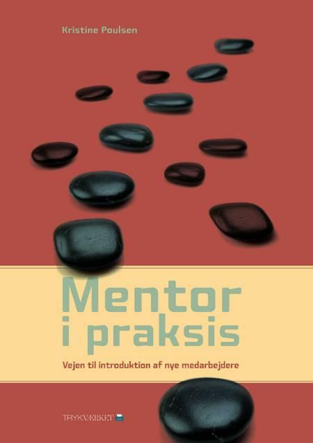 Mentor i praksis af Kristine Poulsen