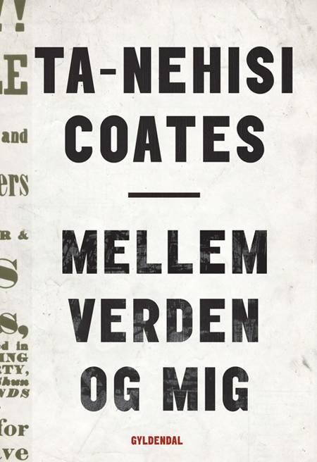 Mellem verden og mig af Ta-Nehisi Coates