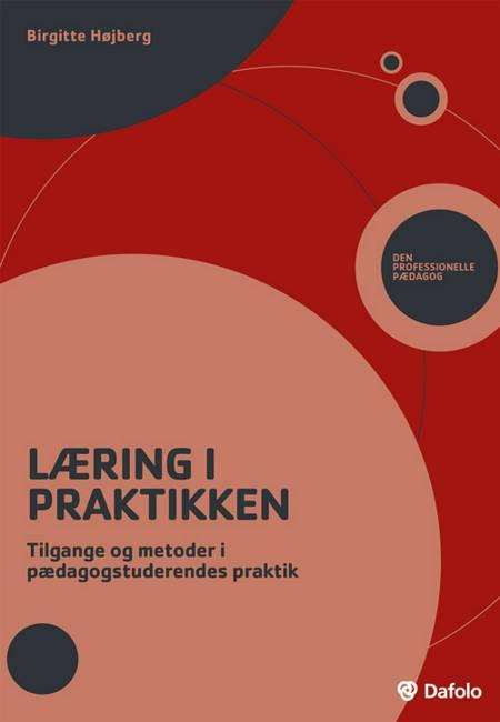 Læring i praktikken af Birgitte Højberg