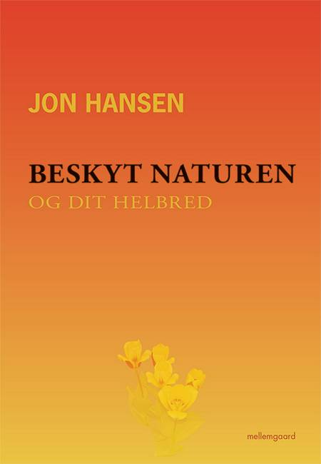 Beskyt naturen og dit helbred af Jon Hansen