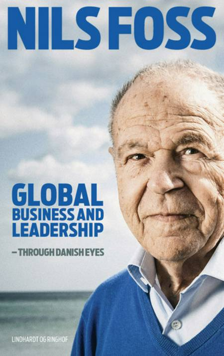 Business and Leadership - Through Danish Eyes af Nils Foss
