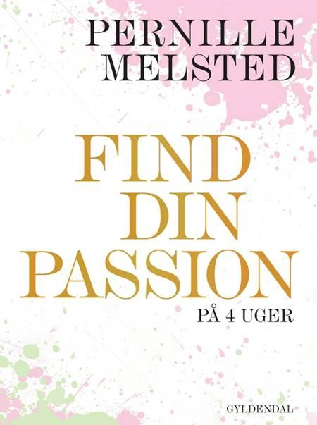 Find din passion på 4 uger af Pernille Melsted
