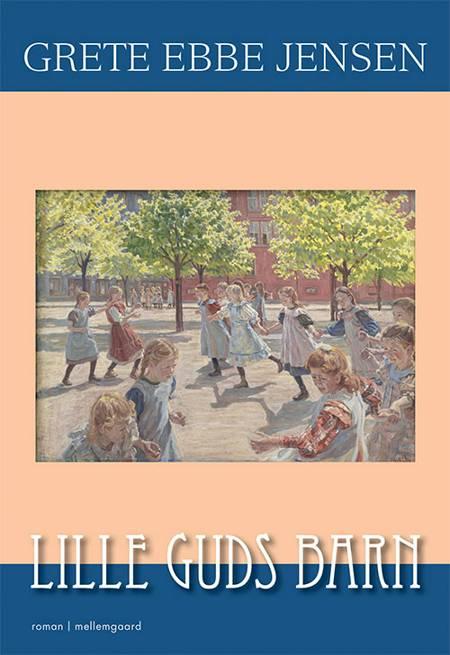 Lille Guds barn af Grete Ebbe Jensen