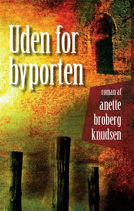 Uden for byporten af Anette Broberg Knudsen